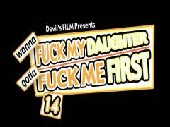 Wanna Screw My Daughter, Gotta Fuck Me First 14